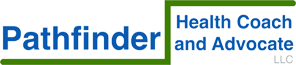Pathfinder Health Coach and Advocate, LLC