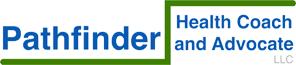 Pathfinder Health Coach and Advocate, LLC